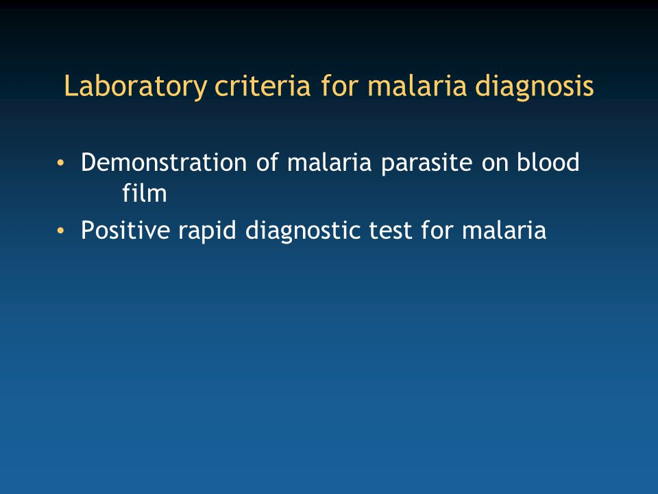 Laboratory criteria for malaria diagnosis