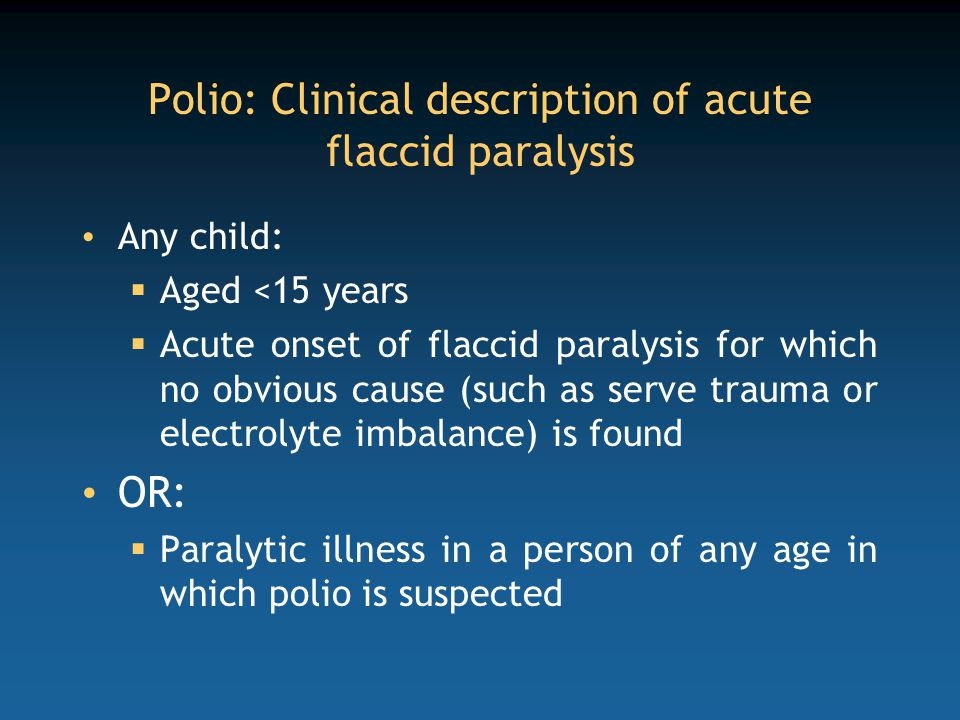 Polio: Clinical description of acute flaccid paralysis