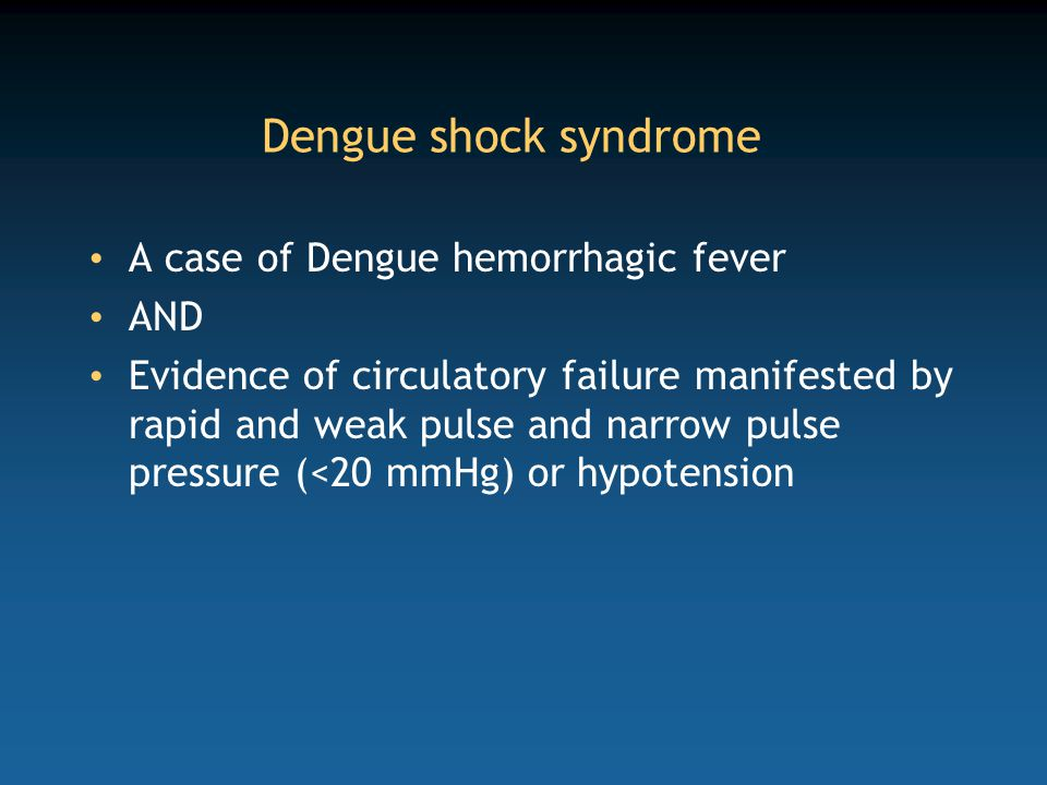 Dengue shock syndrome A case of Dengue hemorrhagic fever AND