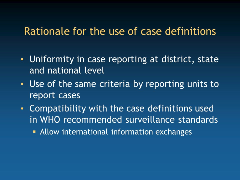 Rationale for the use of case definitions