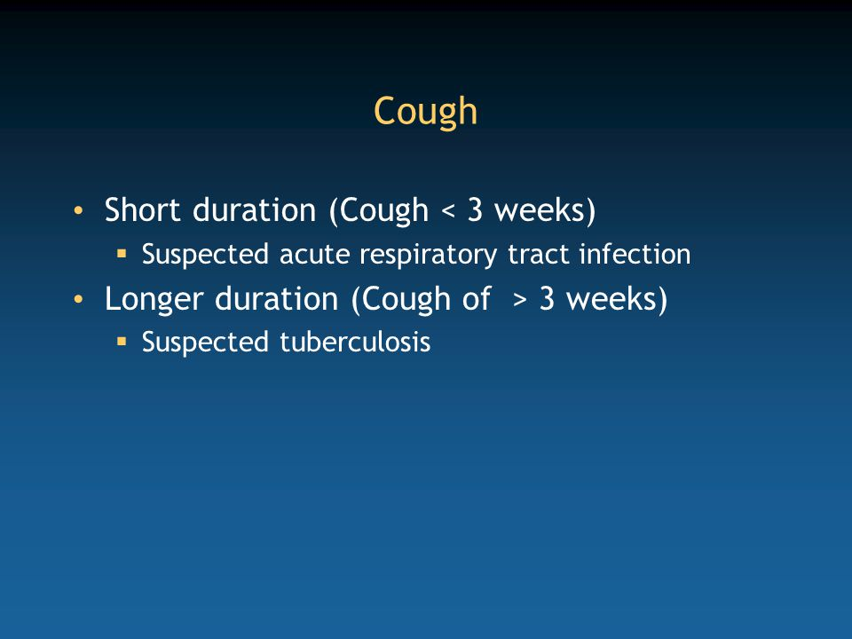 Cough Short duration (Cough < 3 weeks)
