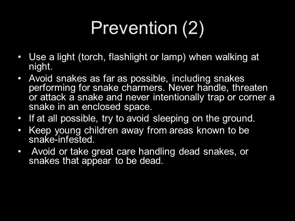 Prevention (2) Use a light (torch, flashlight or lamp) when walking at night.