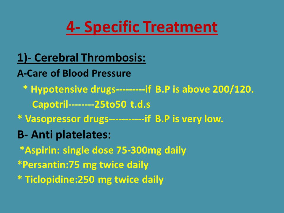 4- Specific Treatment 1)- Cerebral Thrombosis: