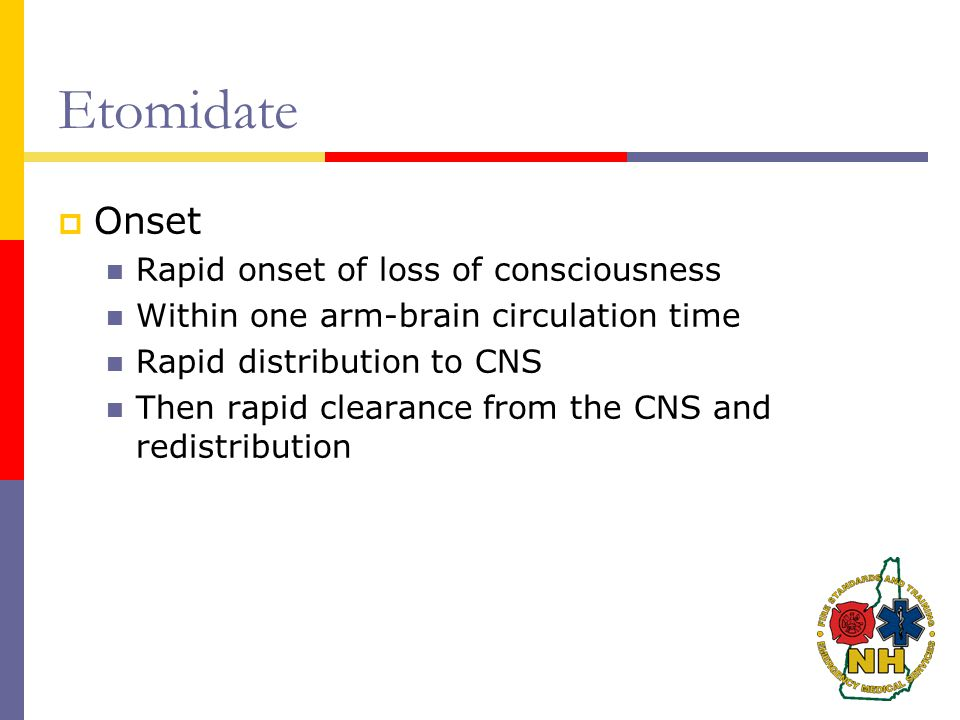 Etomidate Onset Rapid onset of loss of consciousness