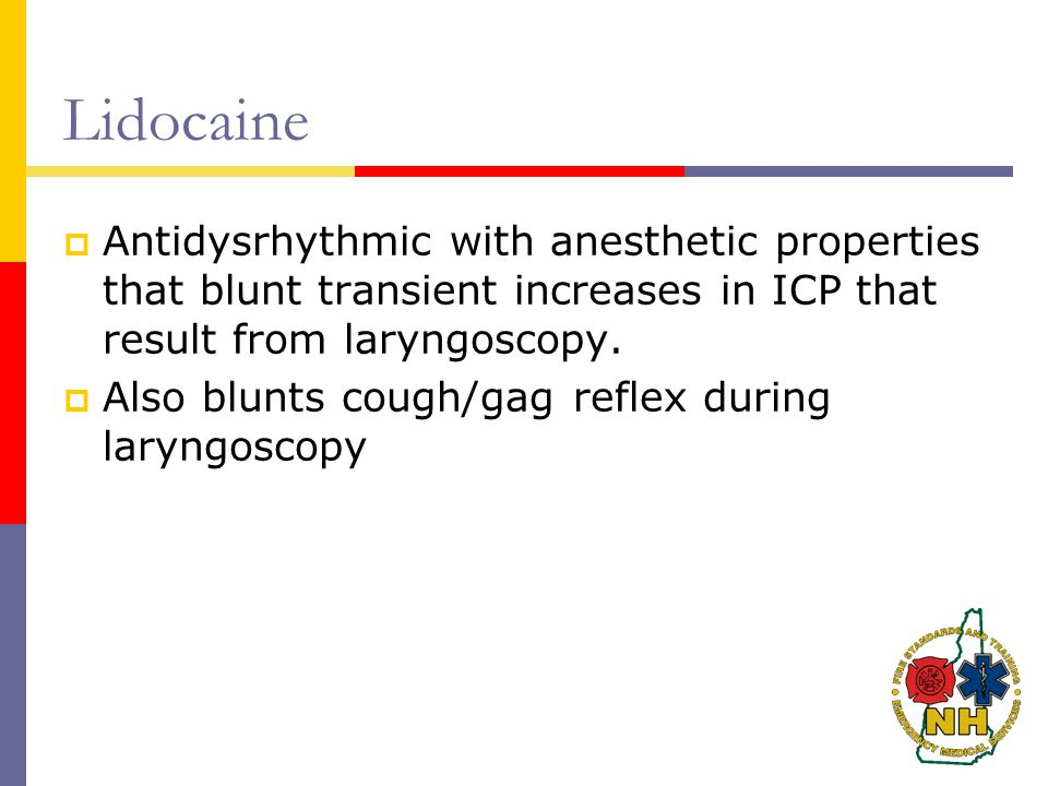 Lidocaine Antidysrhythmic with anesthetic properties that blunt transient increases in ICP that result from laryngoscopy.