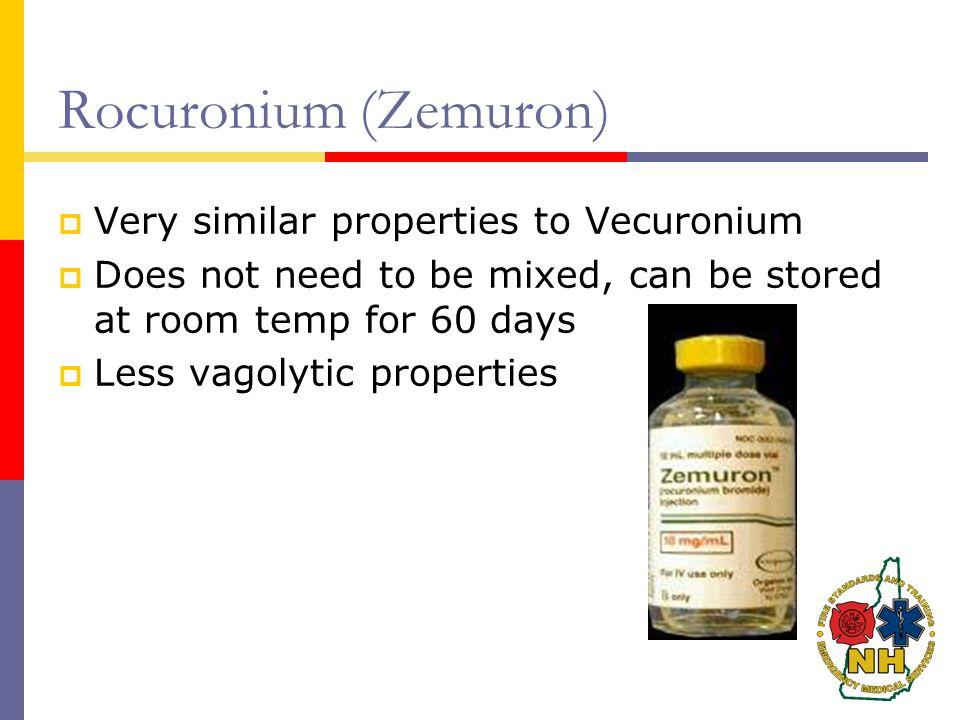 Rocuronium (Zemuron) Very similar properties to Vecuronium