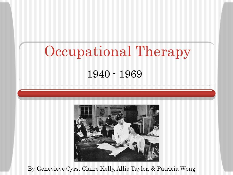 Occupational Therapy 1940 - 1969