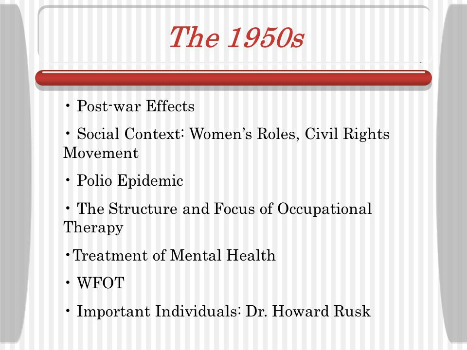 The 1950s Post-war Effects. Social Context: Women's Roles, Civil Rights Movement. Polio Epidemic.