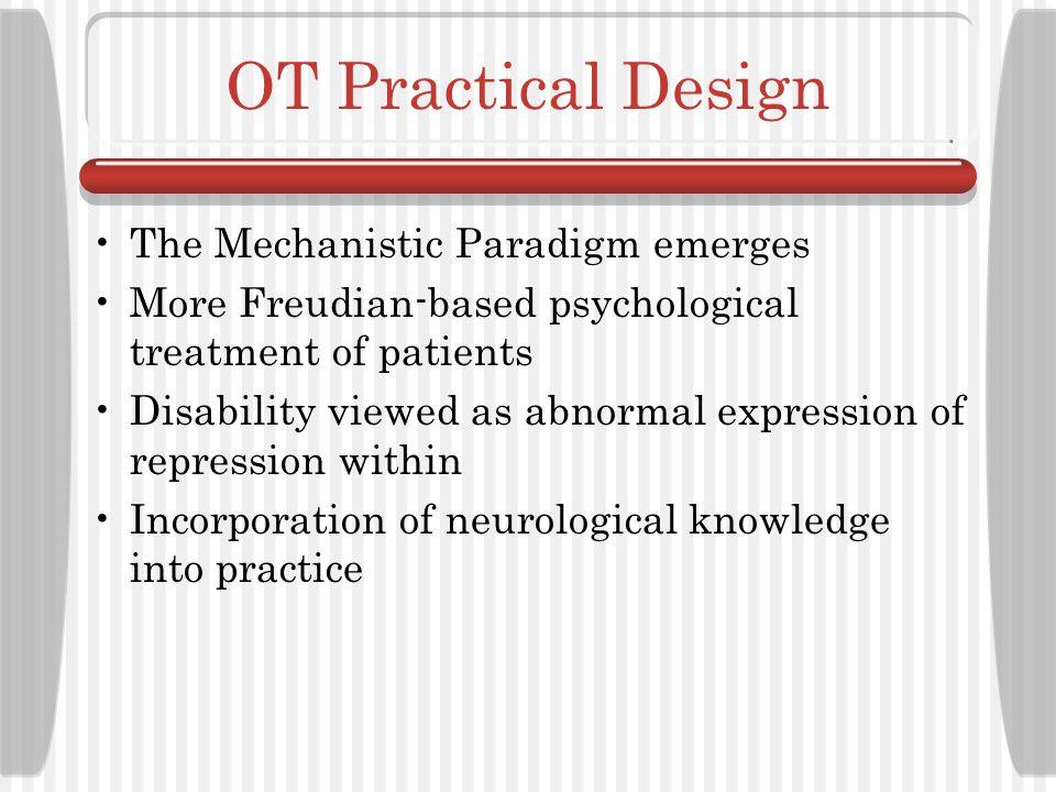 OT Practical Design The Mechanistic Paradigm emerges