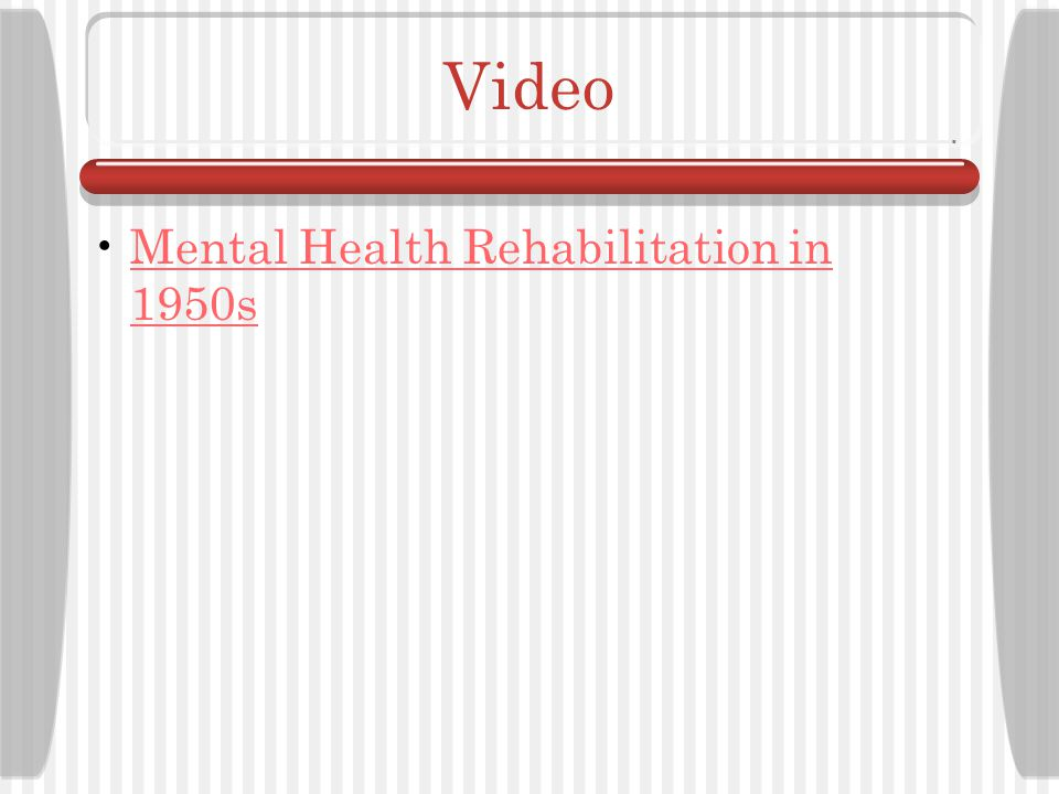 Video Mental Health Rehabilitation in 1950s