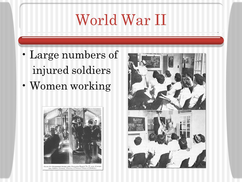 World War II Large numbers of injured soldiers Women working