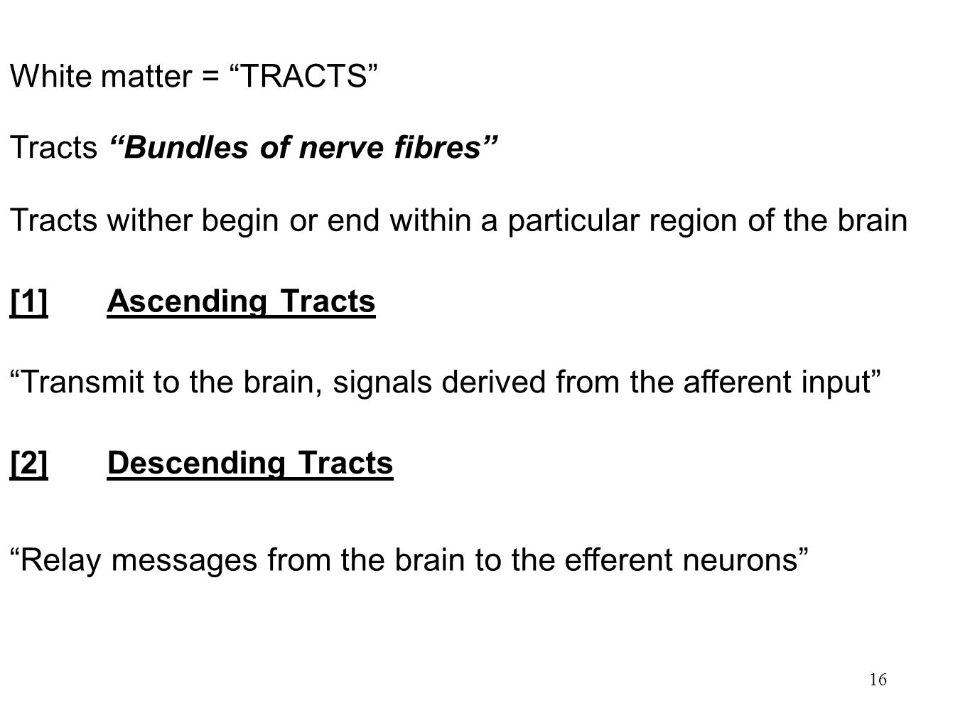 White matter = TRACTS