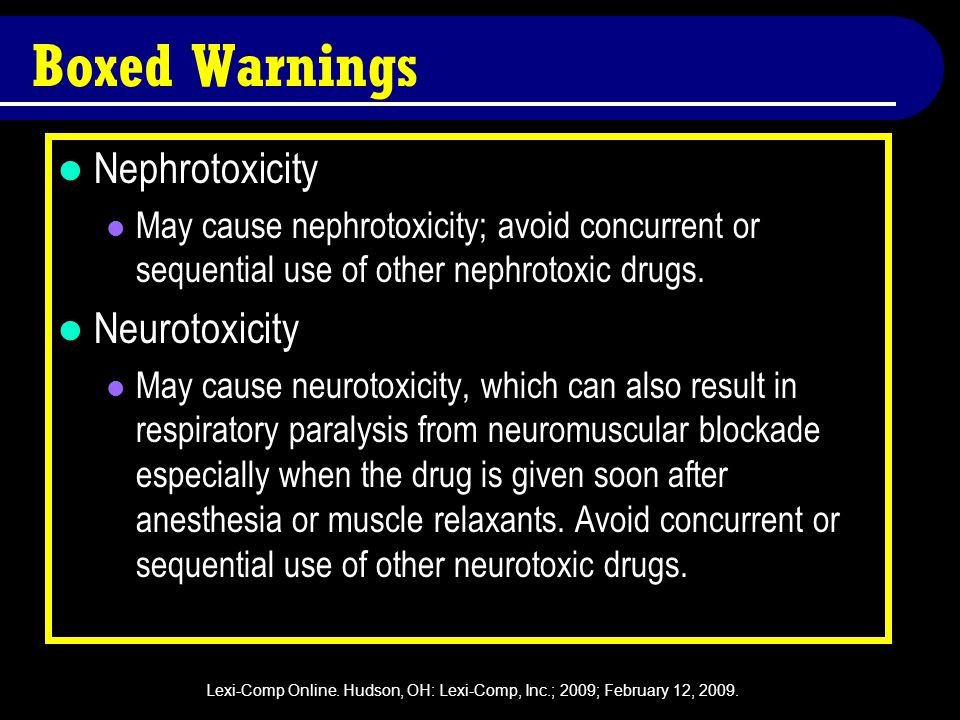 Boxed Warnings Nephrotoxicity Neurotoxicity
