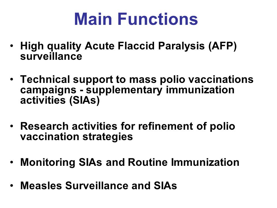 Main Functions High quality Acute Flaccid Paralysis (AFP) surveillance