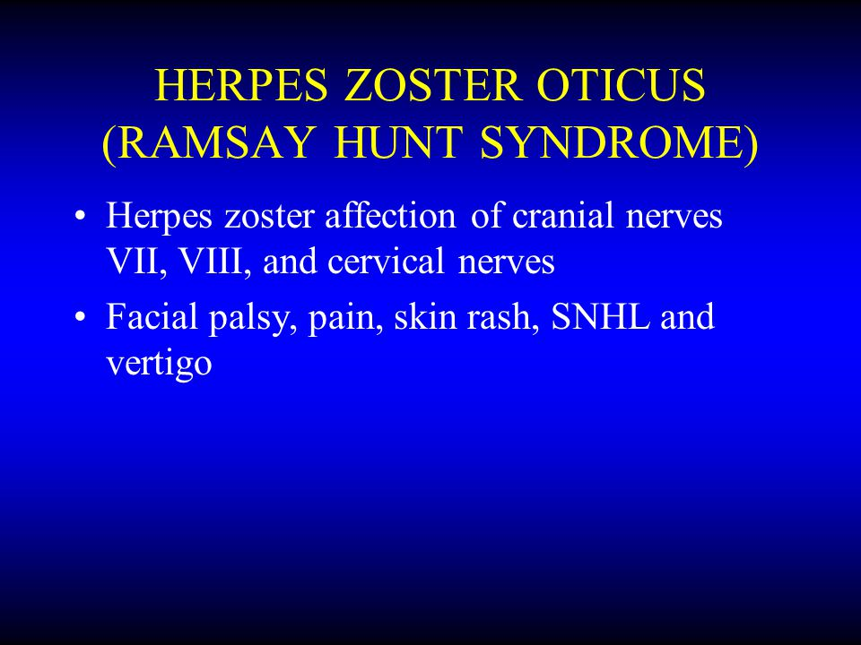 HERPES ZOSTER OTICUS (RAMSAY HUNT SYNDROME)