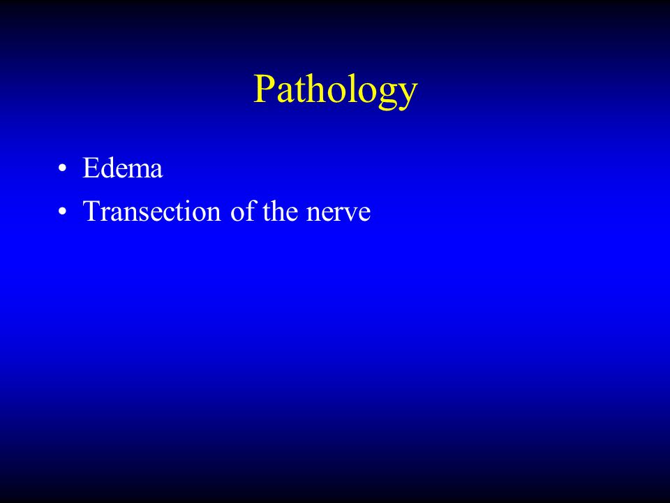 Pathology Edema Transection of the nerve
