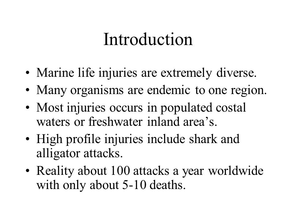 Introduction Marine life injuries are extremely diverse.