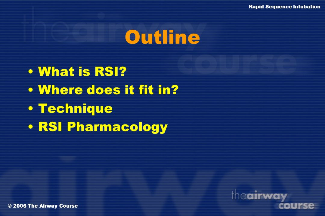 Outline What is RSI Where does it fit in Technique RSI Pharmacology