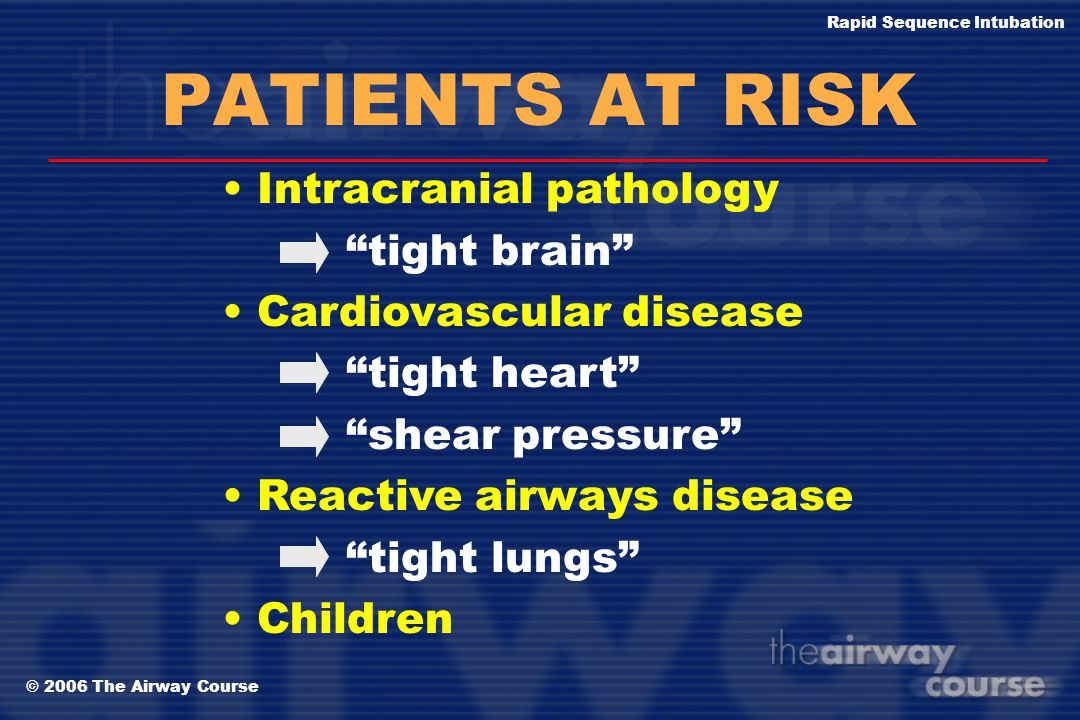 PATIENTS AT RISK Intracranial pathology tight brain