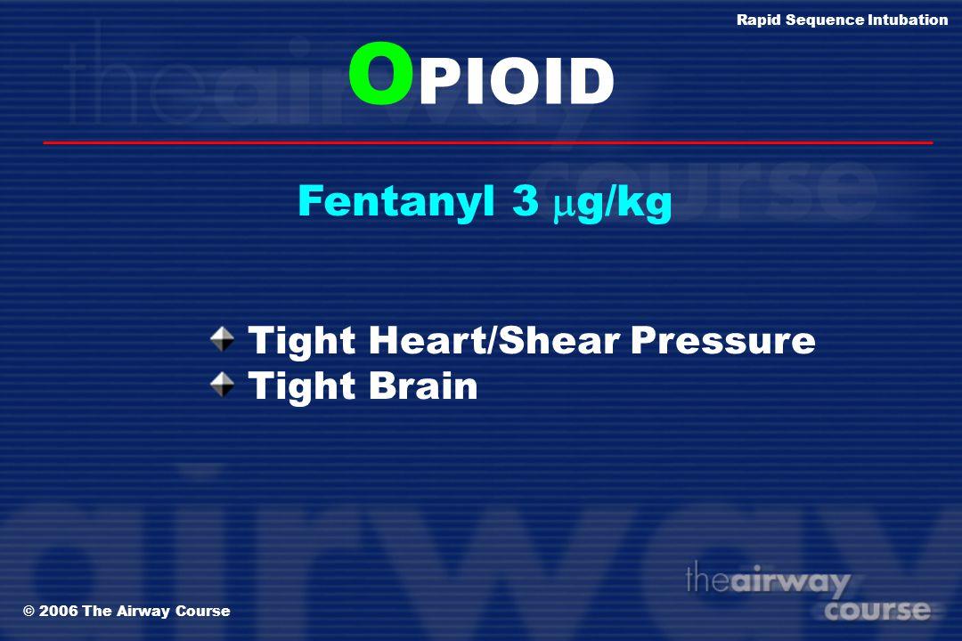 OPIOID Fentanyl 3 mg/kg Tight Heart/Shear Pressure Tight Brain