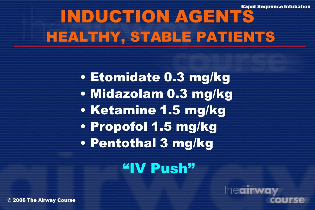 INDUCTION AGENTS HEALTHY, STABLE PATIENTS