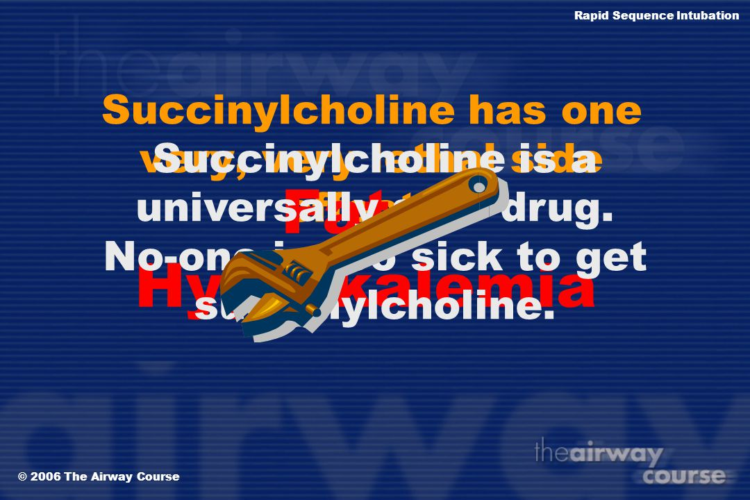 Succinylcholine has one very, very lethal side effect…