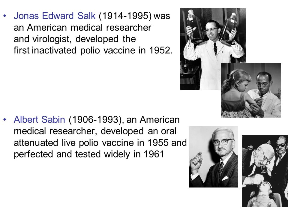 Jonas Edward Salk (1914-1995) was an American medical researcher and virologist, developed the first inactivated polio vaccine in 1952.