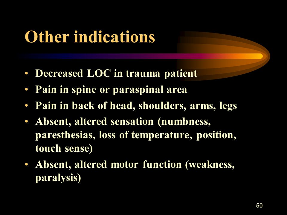 Other indications Decreased LOC in trauma patient