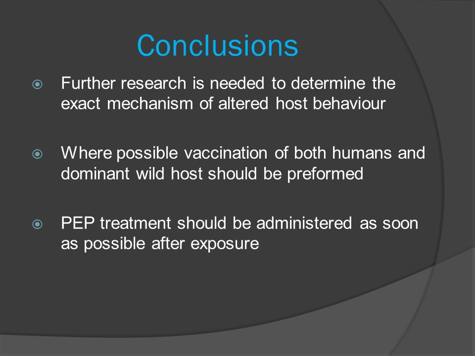 Conclusions Further research is needed to determine the exact mechanism of altered host behaviour.