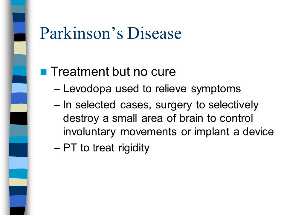 Parkinson's Disease Treatment but no cure