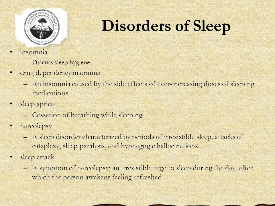 Disorders of Sleep insomnia drug dependency insomnia