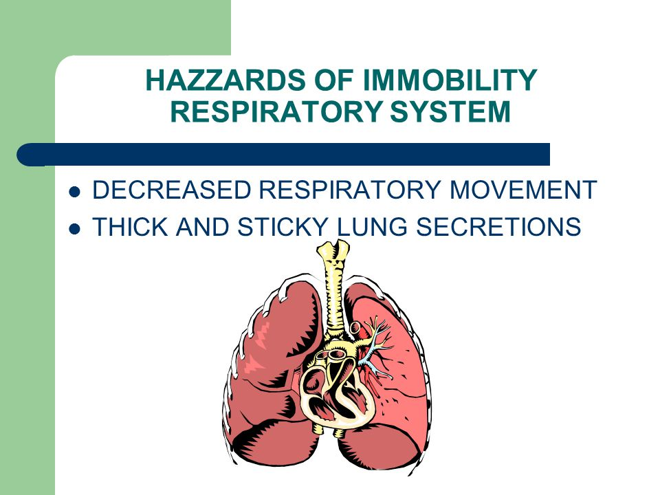 HAZZARDS OF IMMOBILITY RESPIRATORY SYSTEM