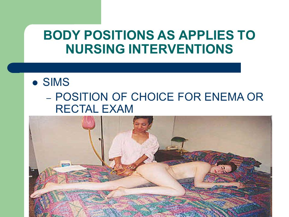 BODY POSITIONS AS APPLIES TO NURSING INTERVENTIONS