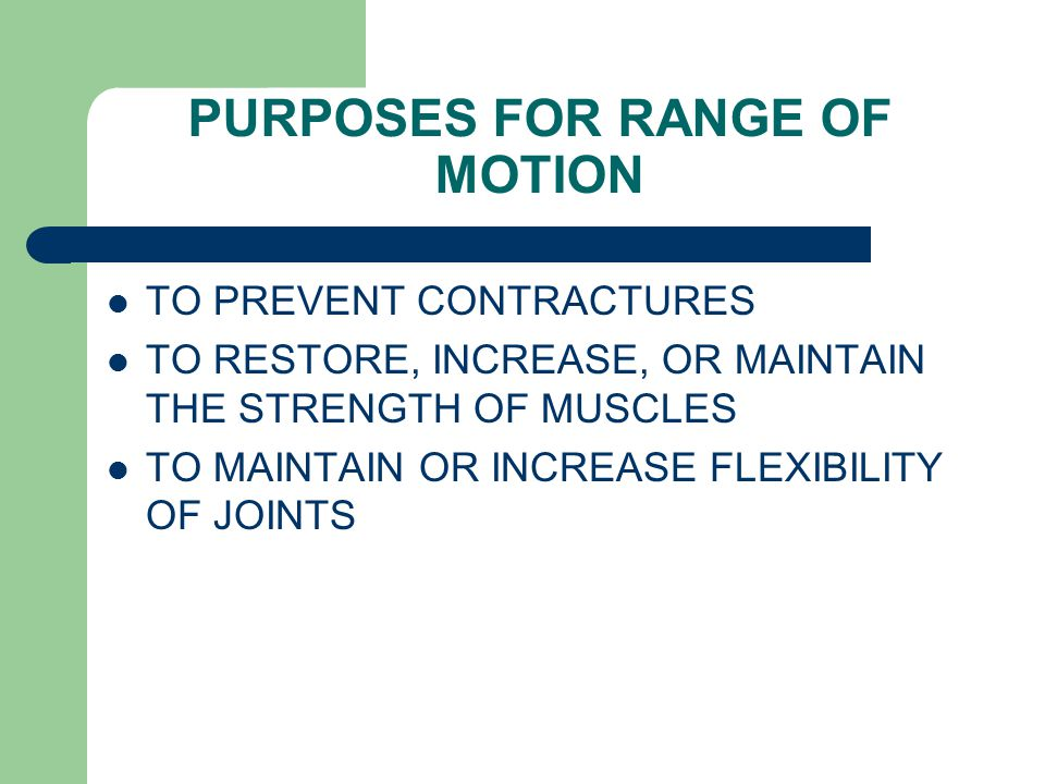 PURPOSES FOR RANGE OF MOTION