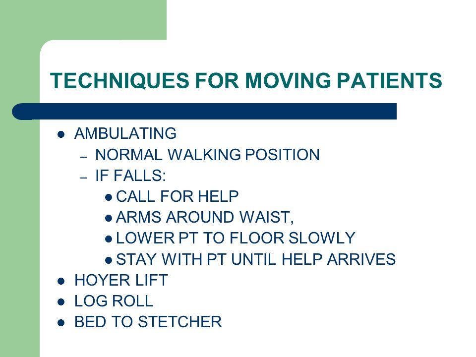 TECHNIQUES FOR MOVING PATIENTS
