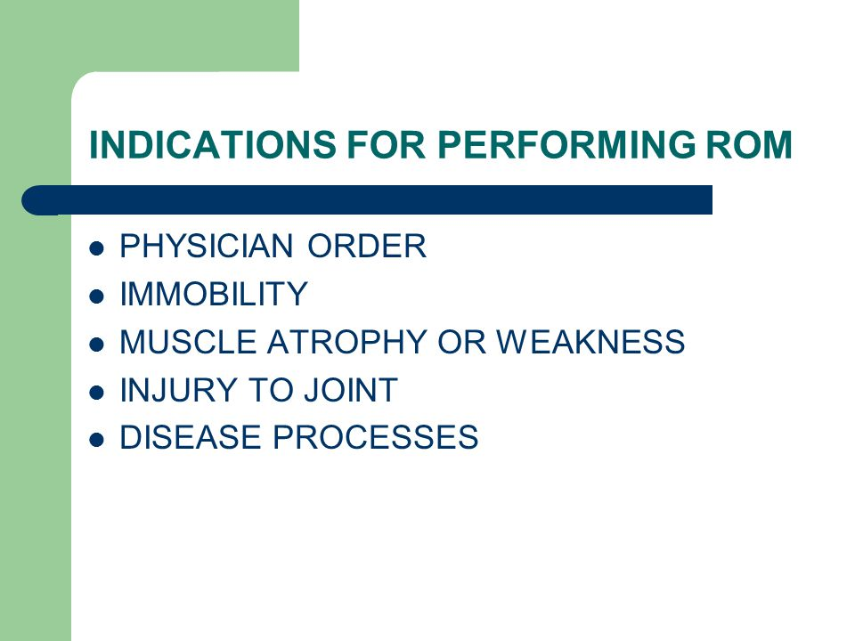 INDICATIONS FOR PERFORMING ROM