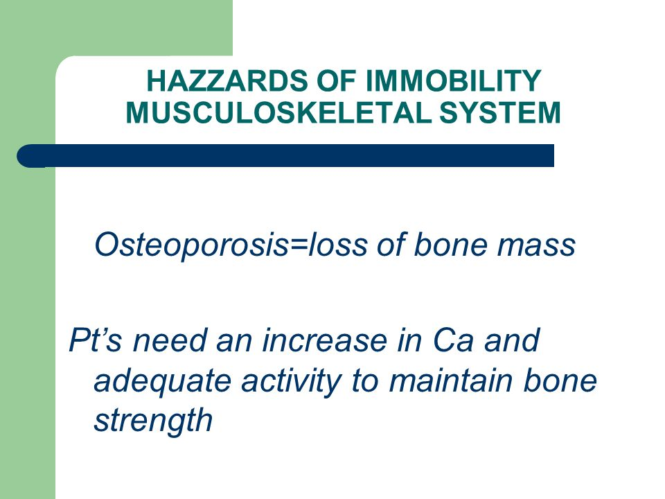 HAZZARDS OF IMMOBILITY MUSCULOSKELETAL SYSTEM