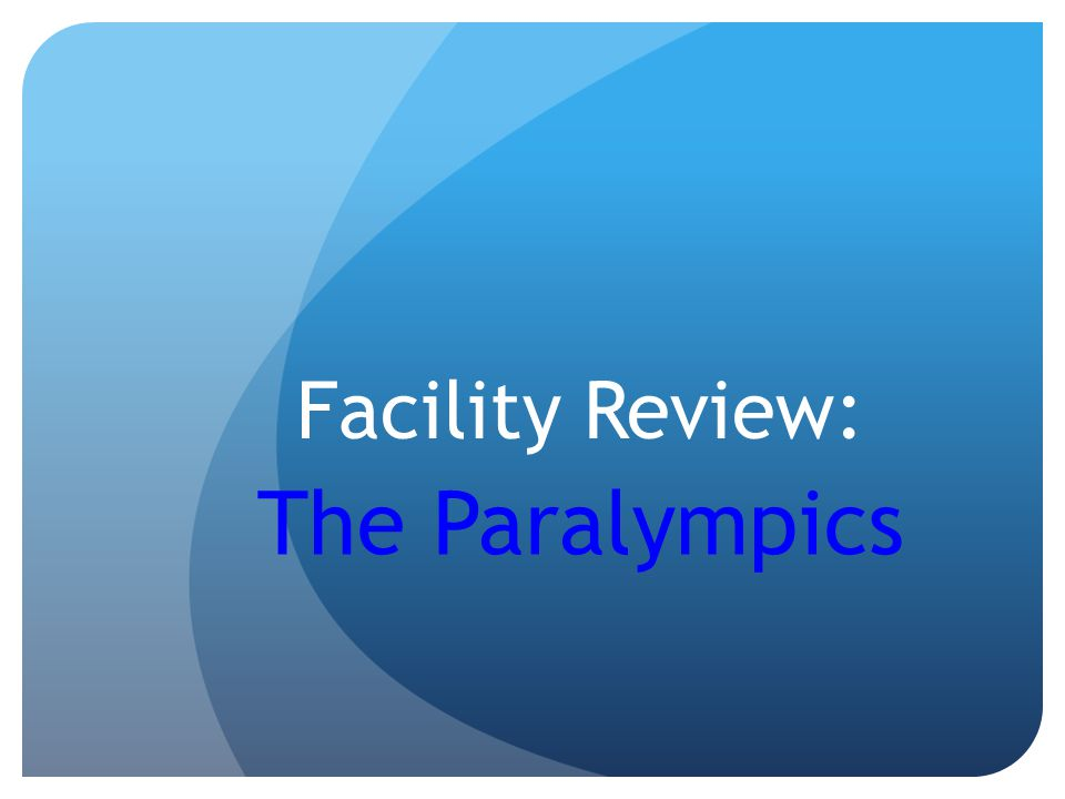 Facility Review: The Paralympics