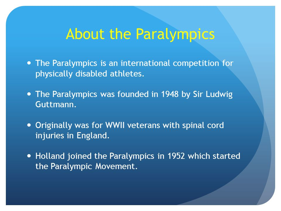 About the Paralympics The Paralympics is an international competition for physically disabled athletes.