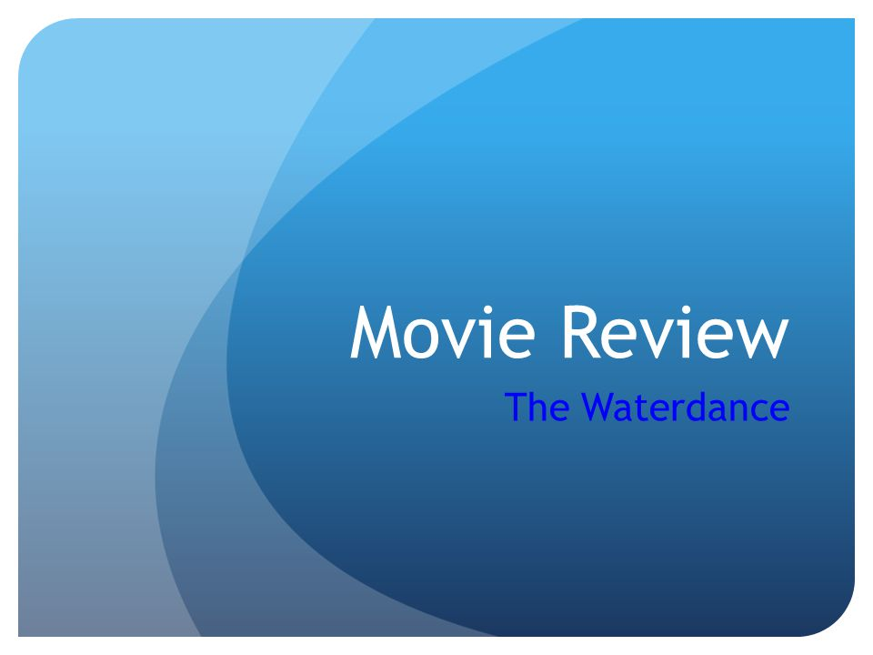 Movie Review The Waterdance