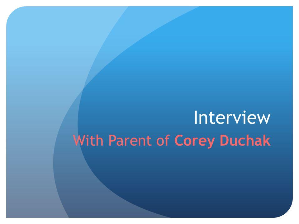 With Parent of Corey Duchak