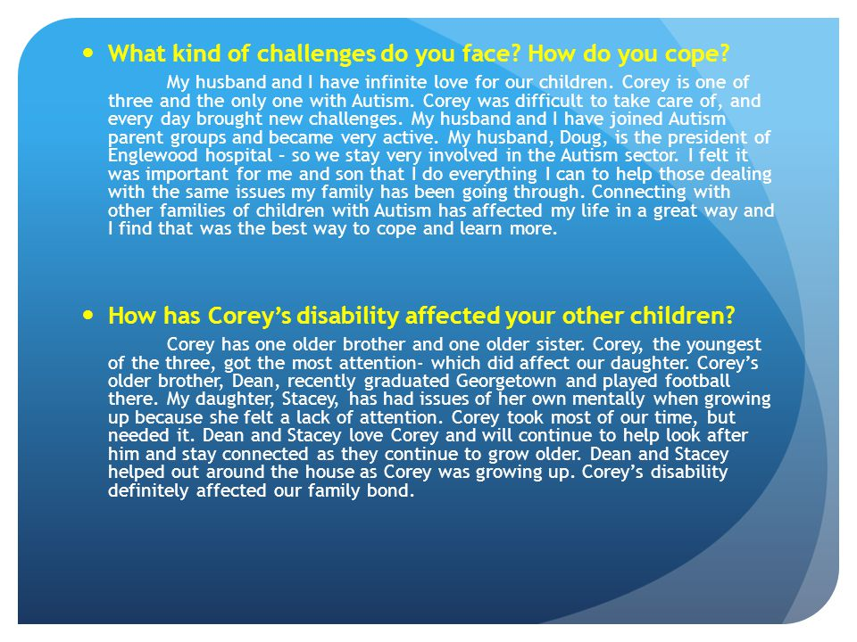 What kind of challenges do you face How do you cope