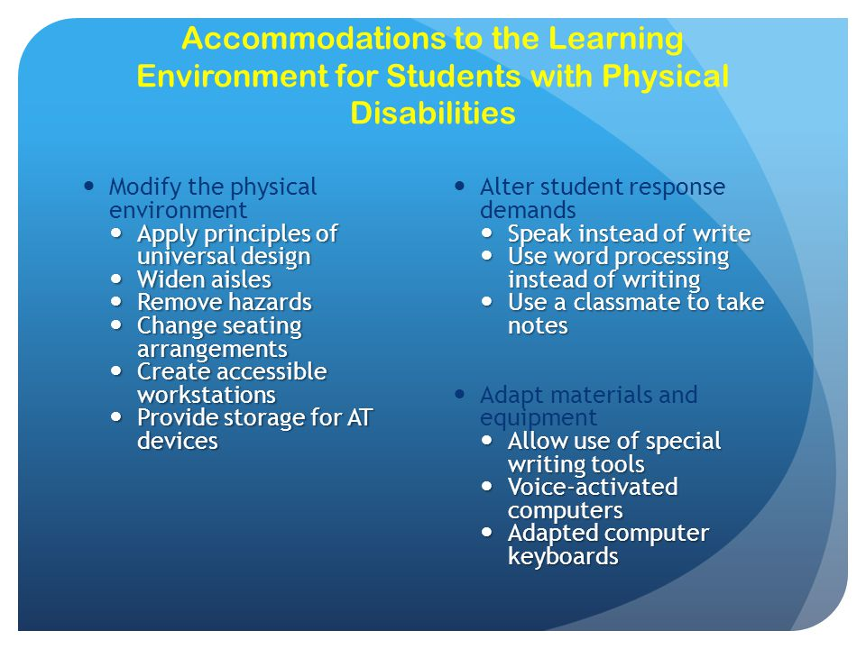 Accommodations to the Learning Environment for Students with Physical Disabilities