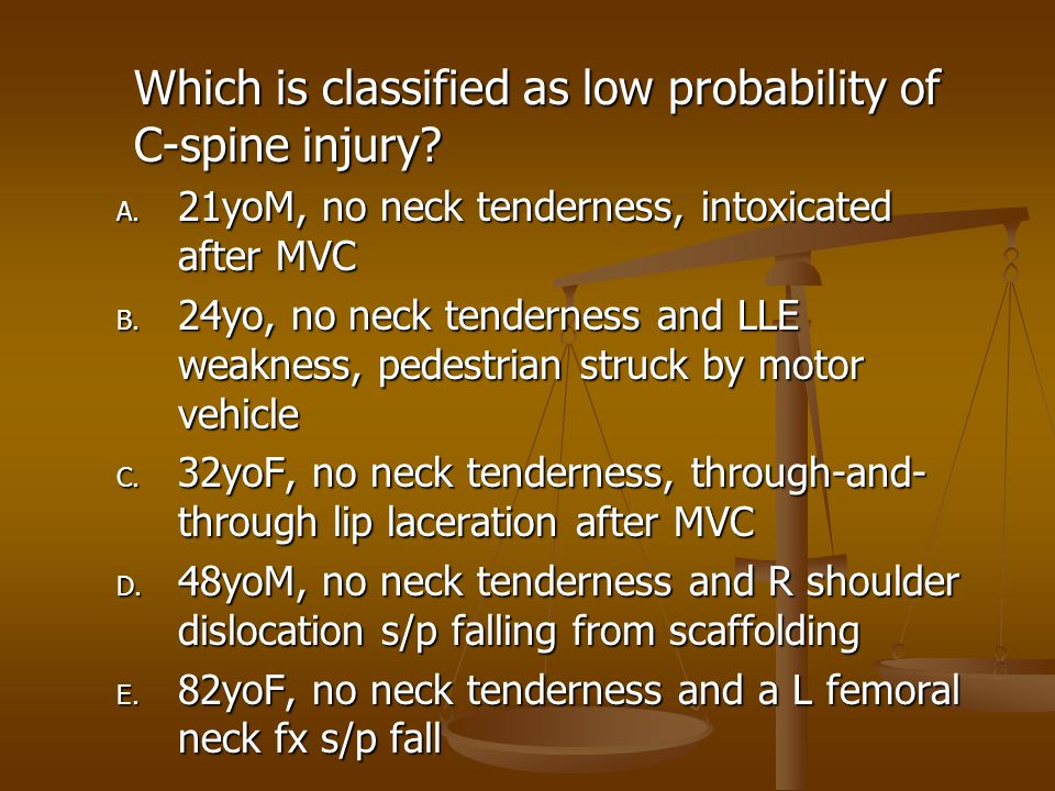 Which is classified as low probability of C-spine injury