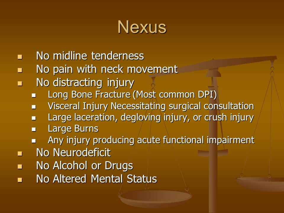 Nexus No midline tenderness No pain with neck movement