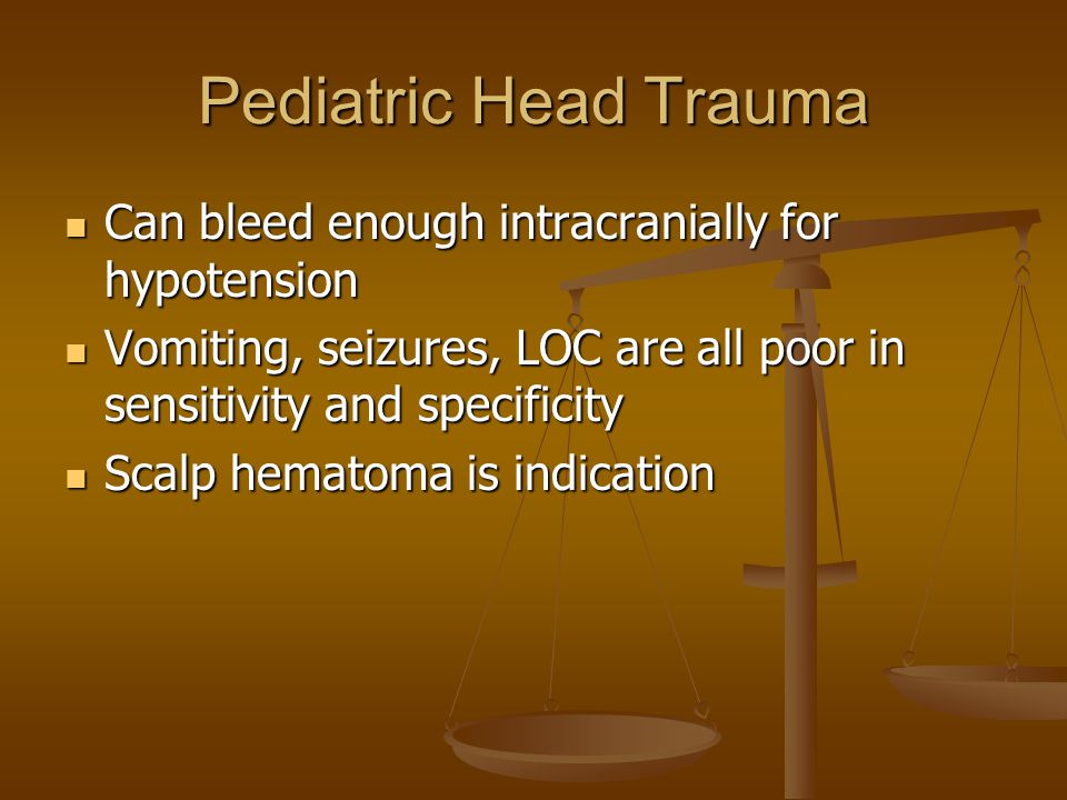 Pediatric Head Trauma Can bleed enough intracranially for hypotension