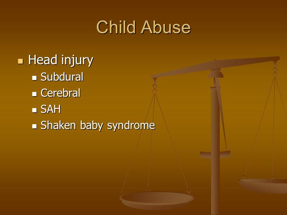 Child Abuse Head injury Subdural Cerebral SAH Shaken baby syndrome