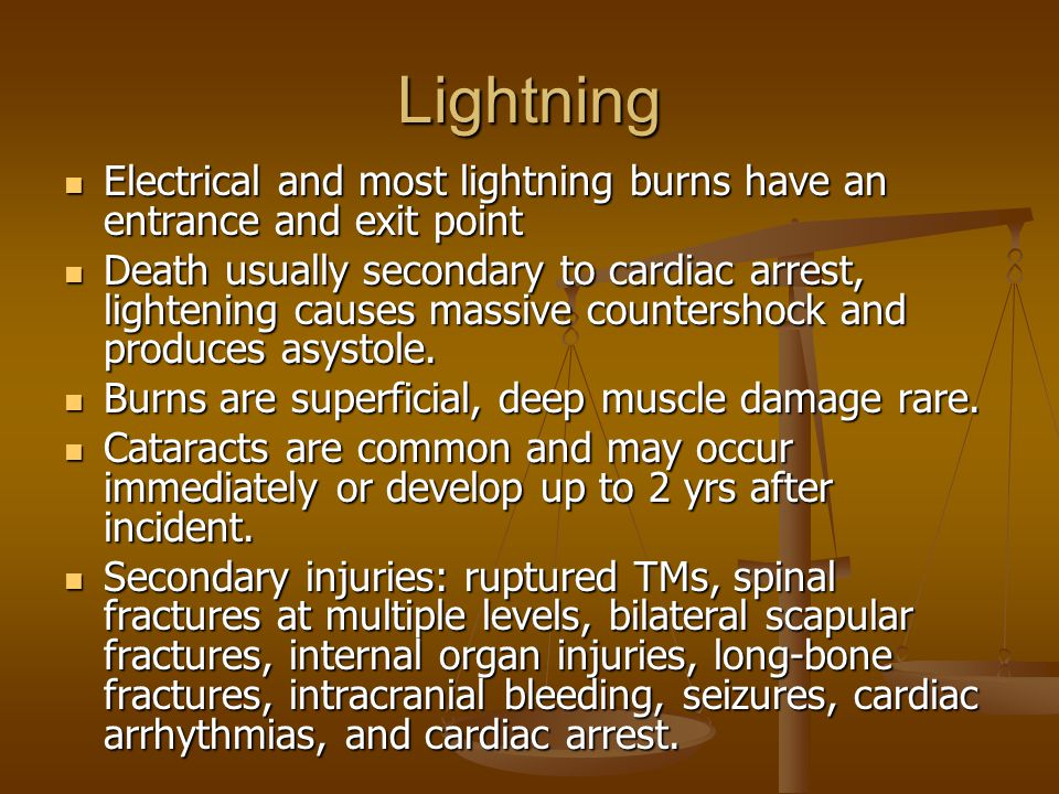 Lightning Electrical and most lightning burns have an entrance and exit point.