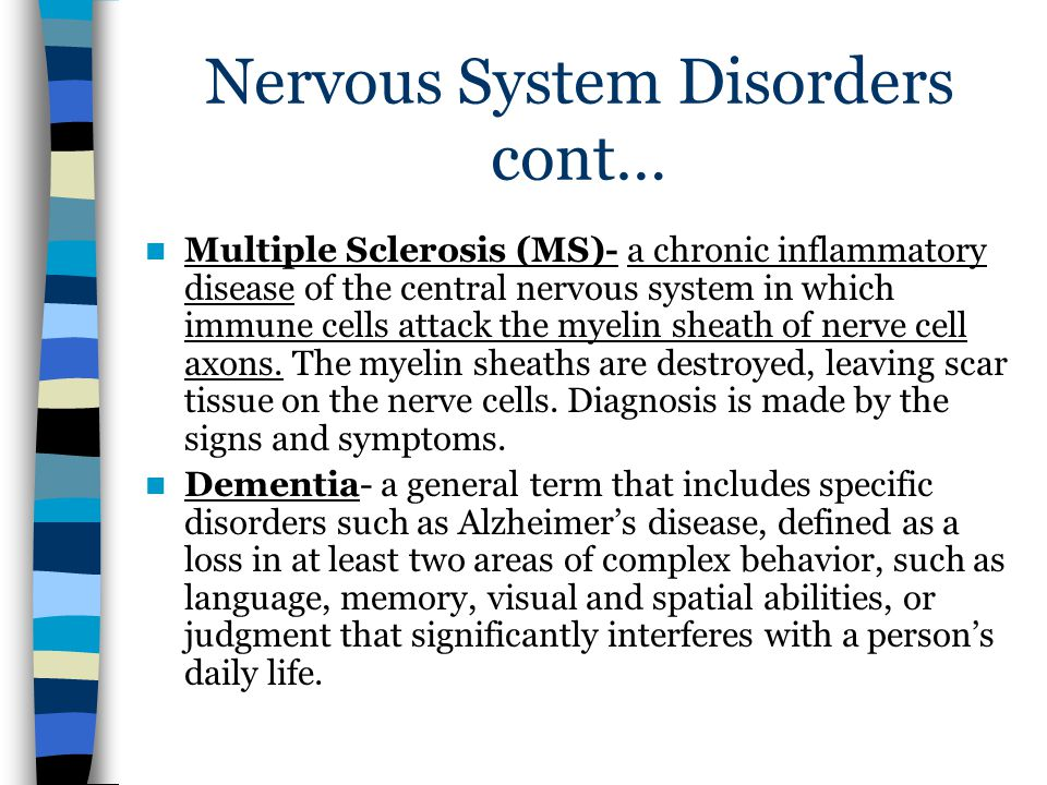 Nervous System Disorders cont…