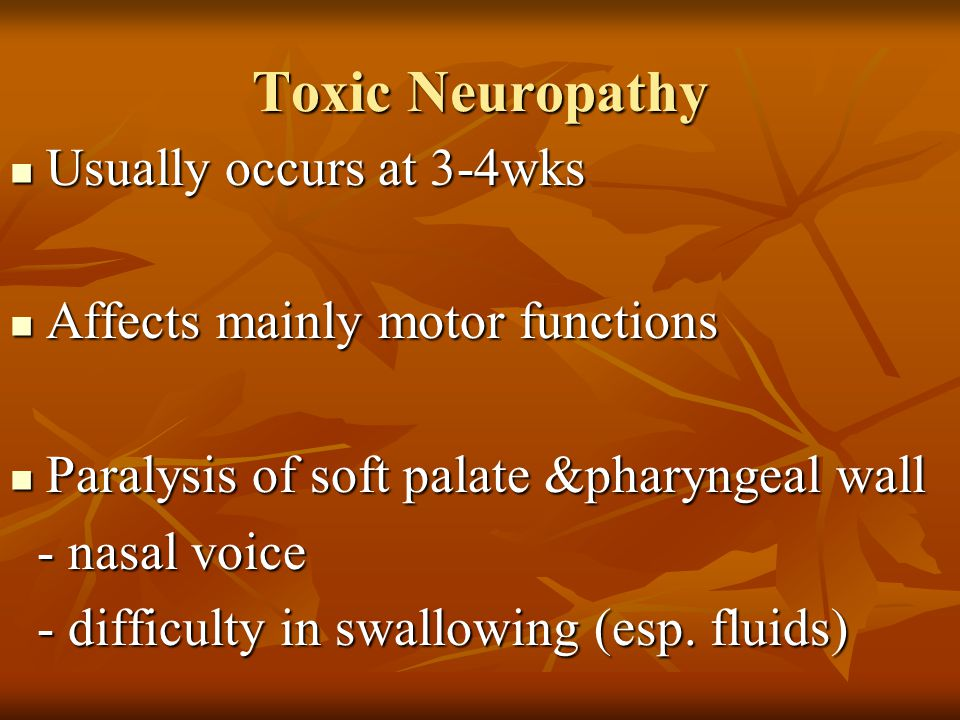 Toxic Neuropathy Usually occurs at 3-4wks